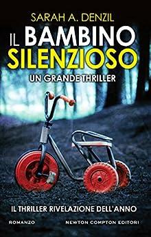 Il bambino silenzioso (Italian Edition) by [Denzil, Sarah A.]
