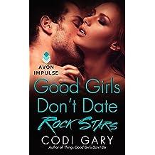 Good Girls Don't Date Rock Stars (Rock Canyon, Idaho) by Codi Gary (2014-05-06)