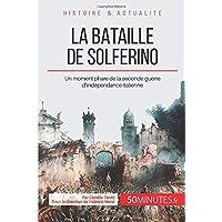 La bataille de Solferino: Un moment phare de la seconde guerre d'indépendance italienne