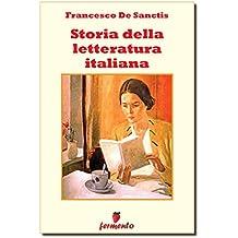 Storia della letteratura italiana - Edizione integrale (Classici della letteratura e narrativa senza tempo)