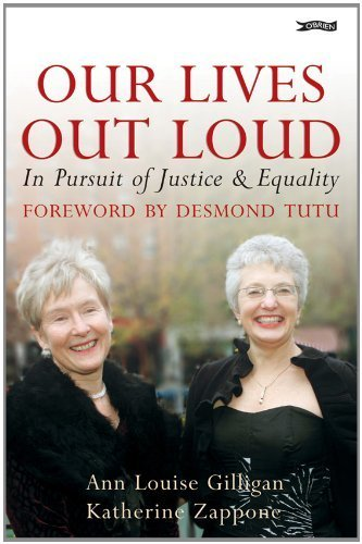 Our Lives Out Loud: In Pursuit of Justice and Equality by Katherine Zappone, Ann Louise Gilligan (2008) Hardcover