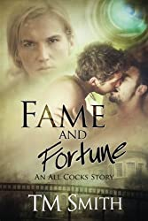 Fame and Fortune: An All Cocks Story (All Cocks Stories) (Volume 2) by T M Smith (2015-08-27)