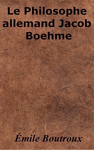 Le Philosophe allemand Jacob Boehme par Émile Boutroux