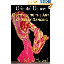 Oriental Dance: Discovering the Art of Belly Dancing