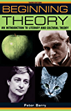 Beginning theory: An introduction to literary and cultural theory (Beginnings MUP)
