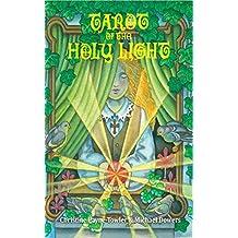 Tarot of the Holy Light: A Continental Esoteric Tarot (Tarot University Publications Book 1) (English Edition)