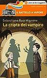 Scarica Libro La cripta del vampiro (PDF,EPUB,MOBI) Online Italiano Gratis