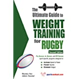 The Ultimate Guide to Weight Training for Rugby (English Edition)