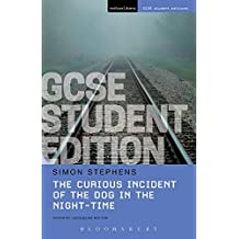 The Curious Incident of the Dog in the Night-Time GCSE Student Edition (Student Editions) by Simon Stephens (2016-05-19)