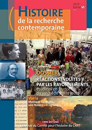 Histoire de la recherche contemporaine - tome 6 numéro 1 - 2017 (06) par Michel Blay