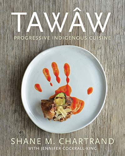Tawâw: Progressive Indigenous Cuisine