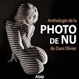 Anthologie de la photo de nu de Dani Olivier par [Olivier, Dani]