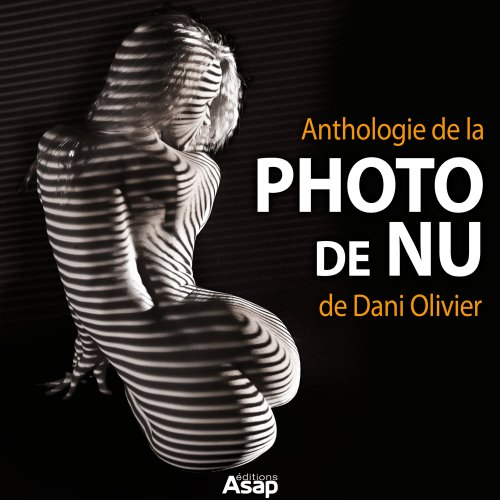Couverture du livre Anthologie de la photo de nu de Dani Olivier