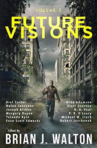 Future Visions: Volume 3 por Brian J. Walton