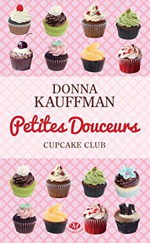 Petites douceurs: Cupcake Club , T2 par [Kauffman, Donna]