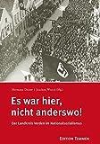 Es war hier, nicht anderswo!: Der Landkreis Verden im Nationalsozialismus
