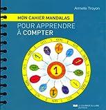Telecharger Livres Mon cahier mandalas pour apprendre a compter (PDF,EPUB,MOBI) gratuits en Francaise