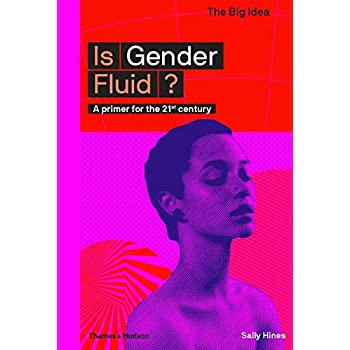 Is Gender Fluid ? : A primer for the 21st century