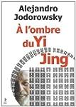 A l'ombre du Yi Jing : Po�sophie