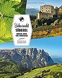 Reiseführer Südtirol: Sehnsucht Südtirol. Von Burgen, Wein und hohen Bergen. Ein Bildband über Südtirol. Alle Highlights von Meran über Bozen bis zu den Dolomiten. - Robert Asam