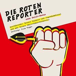 Die Roten Reporter – eine Polit-Revue