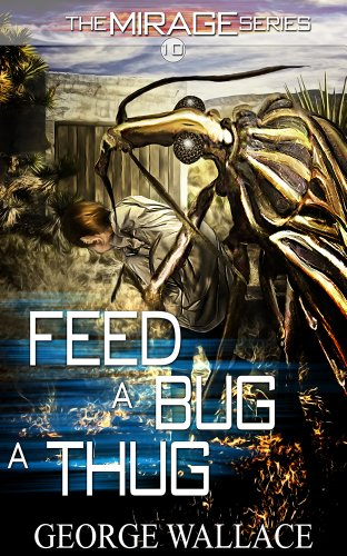 Feed A Bug A Thug (The Mirage Series #10) (English Edition)