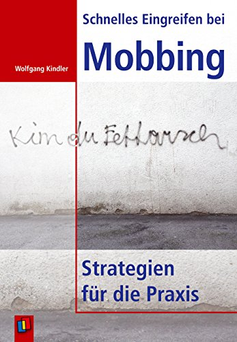 Schnelles Eingreifen bei Mobbing: Strategien für die Praxis ...