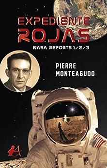 Expediente Rojas: NASA Reports 1/2/3 de [Monteagudo, Pierre]