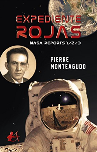 Expediente Rojas: NASA Reports 1/2/3 por Pierre Monteagudo