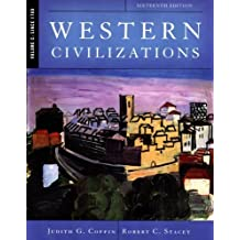 Western Civilizations: Their History & Their Culture (Sixteenth Edition) (Vol. Volume C: Since 1789) 16th edition by Coffin, Judith, Stacey, Robert (2008) Paperback