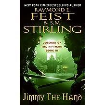 Jimmy the Hand: Legends of the Riftwar, Book 3