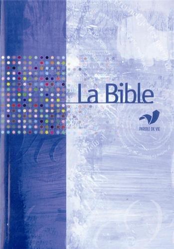 La Bible Parole de Vie sans les deutéro...