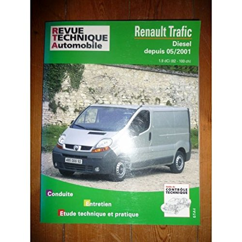 RRTA0655.1 REVUE TECHNIQUE AUTOMOBILE RENAULT TRAFIC Diesel depuis 05/2001 1.9l dCi 82 et 100 cv