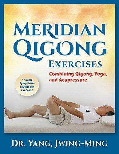Meridian Qigong Exercises: Combining Qigong, Yoga, & Acupressure (English Edition) por Jwing-Ming Yang