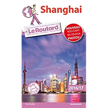 Guide du Routard Shanghai 2016/17