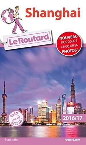 Guide du Routard Shanghai 2016/17 par Collectif