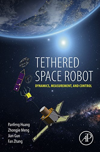 Tethered Space Robot: Dynamics, Measurement, and Control (English Edition) (Elektronik-tether)