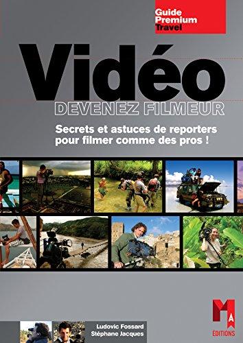 Vidéo - Devenez filmeur par Ludovic Fossard