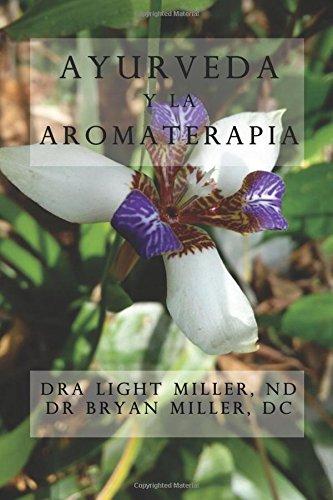 Ayurveda y la aromaterapia por Dr Light Miller