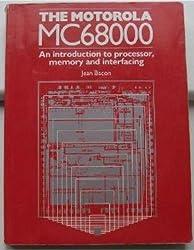 Motorola Mc68000: An Introduction to Processor, Memory and Interfacing