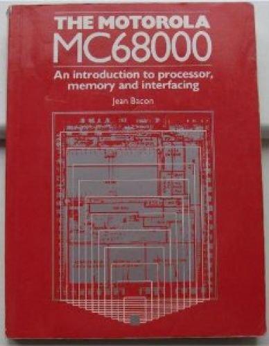 Preisvergleich Produktbild The Motorola Mc68000: An Introduction to Processor,  Memory,  and Interfacing