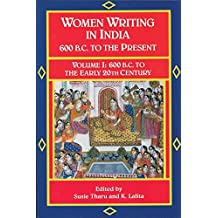 1: Women Writing in India: 600 B.C. to the Present, V: 600 B.C. to the Early Twentieth Century