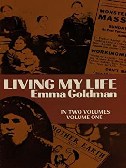 Living My Life, Vol. 1: Autobiography: 001 by [Goldman, Emma]