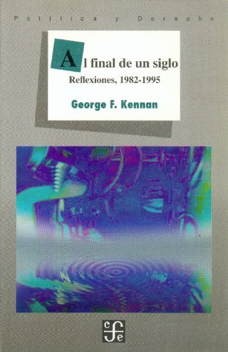 Al Final de Un Siglo por George F. Kennan