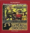 Fripounet et Marisette A01 - La peau de crocodile/le secret du bucher