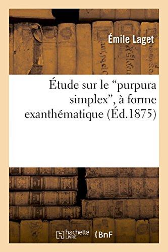 Étude sur le purpura simplex, à forme exanthématique par Émile Laget