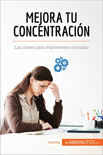 Download Mejora tu concentración: Las claves para mantenerse centrado (Coaching)