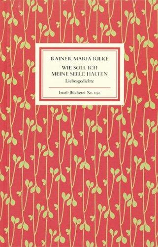 Buchseite und Rezensionen zu 'Wie soll ich meine Seele halten: Liebesgedichte (Insel-Bücherei)' von Rainer Maria Rilke
