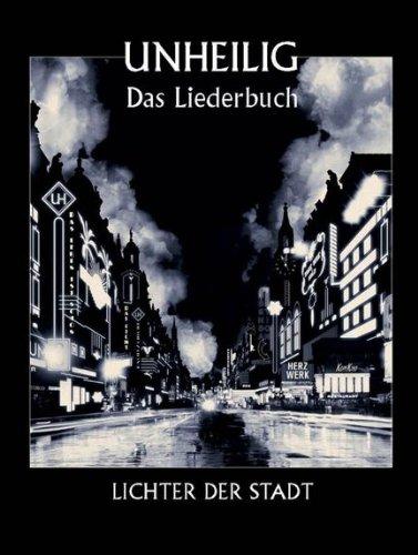 Preisvergleich Produktbild Unheilig: Lichter Der Stadt - Das Liederbuch für Klavier, Gesang und Gitarre [Musiknoten]