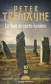 La Nuit Du Porte Lumière Peter Tremayne Babelio
